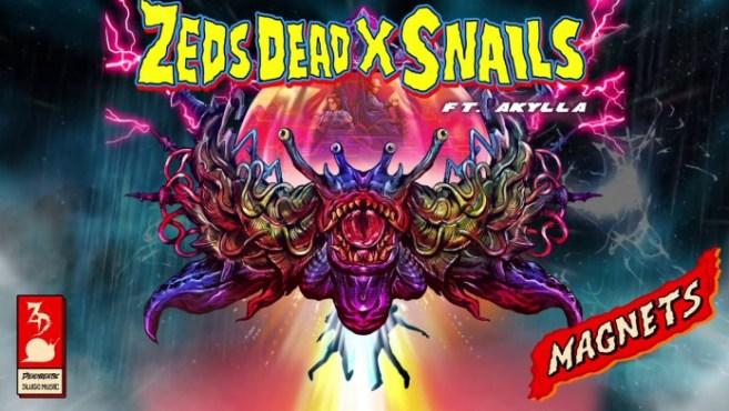Zeds-Dead-x-Snails-Magnets-ft.-Akylla