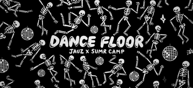 "Jauz and SUMR CAMP Team Up On ""DANCE FLOOR"" – Heard It Here"